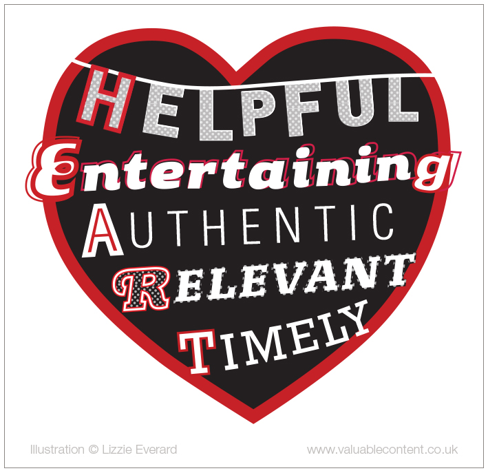 Make your content helpful, entertaining, authentic relevant and timely