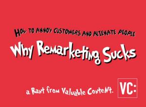 Why remarketing sucks