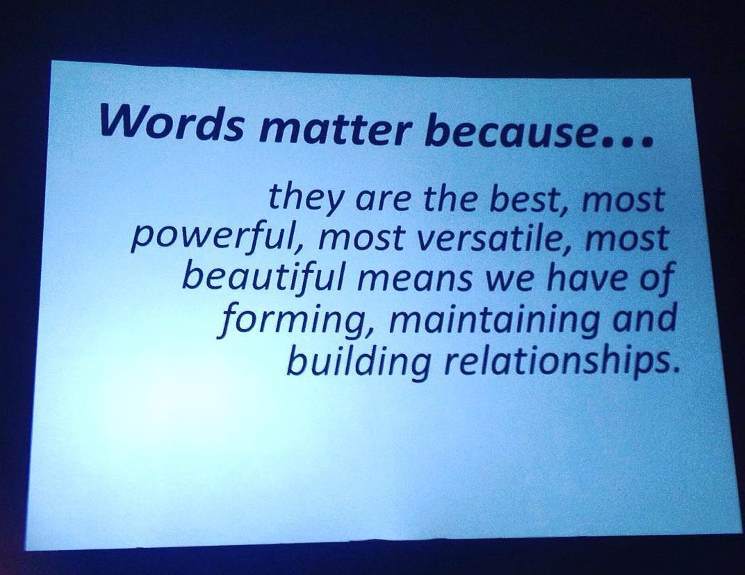 Words matter because