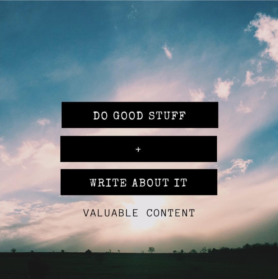 Do good stuff write about it