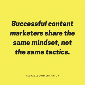 Successful content marketers share the same mindset